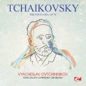 Tchaikovsky: The Voyevoda, Op. 78 (Digitally Remastered) by Vyacheslav Ovtchinnikov