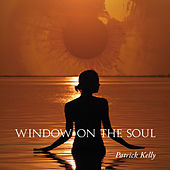 Window on the Soul by Patrick Kelly