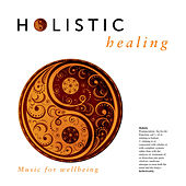 Holistic Healing by Patrick Kelly