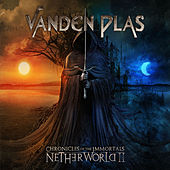 Chronicles of the Immortals: Netherworld II by Vanden Plas