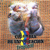 Colombia de Exportación Tropical, Vol. 1 by Various Artists