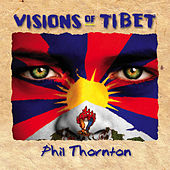 Visions of Tibet by Phil Thornton