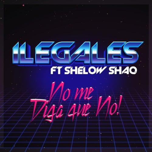 No Me Diga Que No by Ilegales