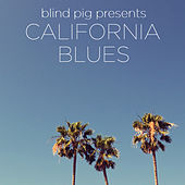 Blind Pig Presents: California Blues by Various Artists