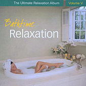 Bathtime Relaxation - The Ultimate Relaxation Album, Vol. V by Chris Conway