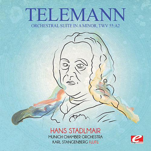 Telemann: Orchestral Suite in A Minor, TWV 55:a2 (Digitally Remastered) by Hans Stadlmair