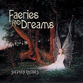 Faeries & Dreams by Stephen Rhodes