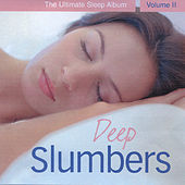 Deep Slumbers - The Ultimate Sleep Album, Vol. II by Various Artists