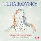 Tchaikovsky: Manfred Symphony in B Minor, Op. 58 (Digitally Remastered) by Guennadi Rosdhestvenski