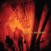 Shadow Trails by Linda McRae