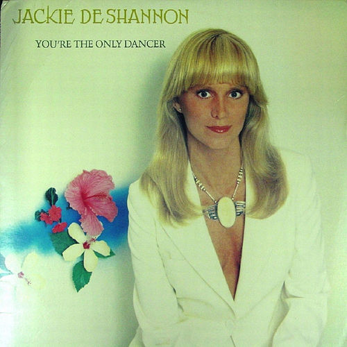 You're the Only Dancer by Jackie DeShannon