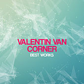 Valentin Van Corner Best Works by Various Artists