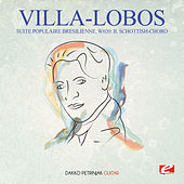 Villa-Lobos: Suite Populaire Bresilienne, W020: II. Schottish-Choro (Digitally Remastered) by Dakko Petrinjak