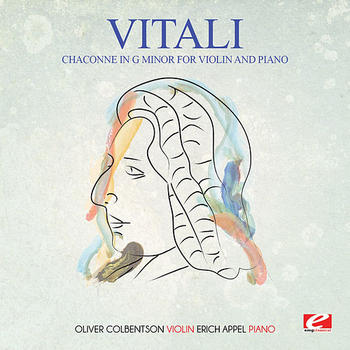 Vitali: Chaconne in G Minor for Violin and Piano (Digitally Remastered) by Erich Appel
