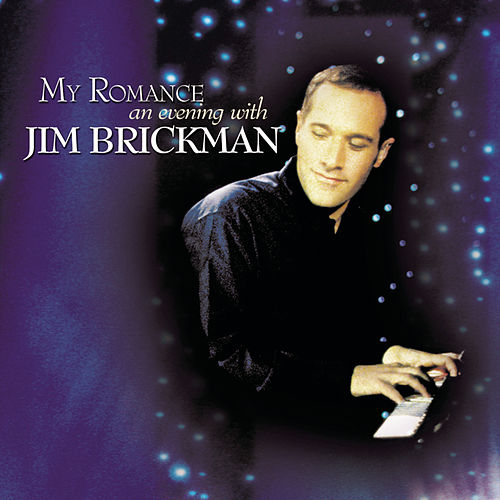 My Romance: An Evening With Jim Brickman von Jim Brickman