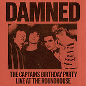 The Captains Birthday Party - Live at the Roundhouse by The Damned