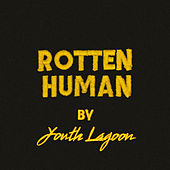 Rotten Human by Youth Lagoon