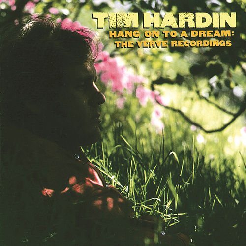 Hang On To A Dream: The Verve Recordings by Tim Hardin