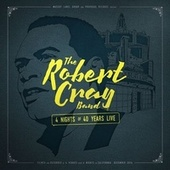 4 Nights of 40 Years Live by Robert Cray