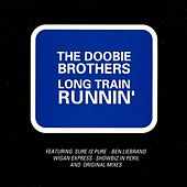 Long Train Runnin' by The Doobie Brothers