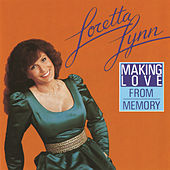 Making Love from Memory by Loretta Lynn