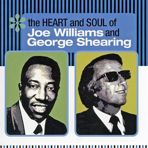 Heart & Soul of Joe Williams & George Shearing by Joe Williams
