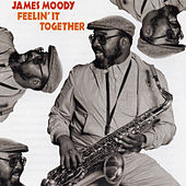 Feelin' It Together by James Moody