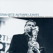 Autumn Leaves by Stan Getz