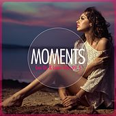 Moments - Chill-Out & Lounge Series, Vol. 5 by Various Artists