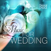 Classical Choice: Music for Wedding by Various Artists