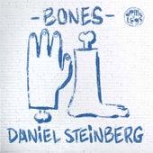 Bones by Daniel Steinberg