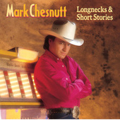 Longnecks & Short Stories by Mark Chesnutt