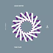 Time Flies by Adam Beyer
