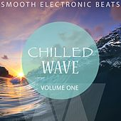 Chilled Wave, Vol. 1 (Smooth Electronic Beats) by Various Artists