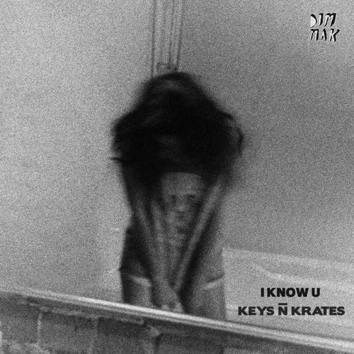 I Know U by Keys N Krates