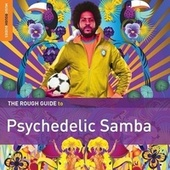 Rough Guide To Psychedelic Samba by Various Artists