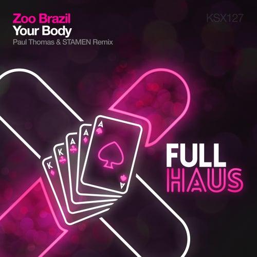 Your Body (Paul Thomas & STAMEN Remix) by Zoo Brazil