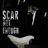 Not Enough by Scar