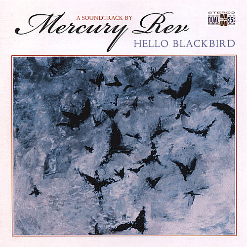Hello Blackbird by Mercury Rev