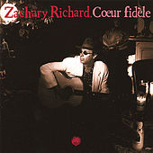 Coeur Fidèle by Zachary Richard