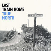 True North by Last Train Home