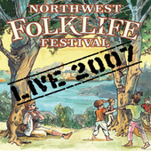 Live From the 2007 Northwest Folklife Festival by Various Artists