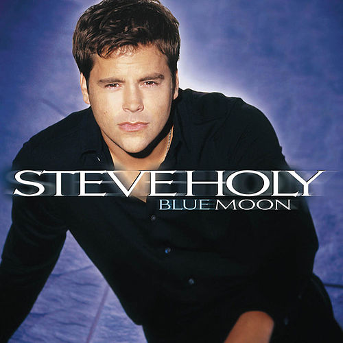Blue Moon by Steve Holy
