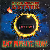 Any Minute Now by Machel Montano and Xtatik