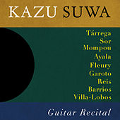 Kazu Suwa Guitar Recital by Kazu Suwa