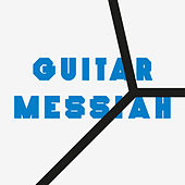 Guitar Messiah by The Chap