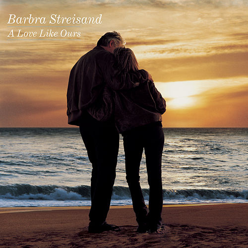 A Love Like Ours by Barbra Streisand