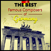 The Best Famous Composers of Germany - The Best Realxing Music in the Universe, Classical Chamber Music by Various Artists