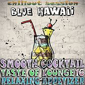 Smooth Cocktail, Taste of Lounge, Vol.16 (Relaxing Appetizer, ChillOut Session Blue Hawaii) by Various Artists
