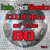 Italo Disco Classics (Dance Hits of the 80ies, Vol. 1) by Various Artists